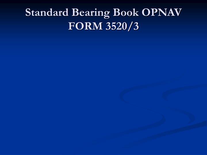 Standard Bearing Book OPNAV FORM 3520/3