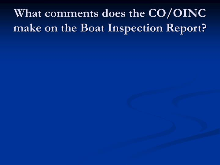 What comments does the CO/OINC make on the Boat Inspection Report?