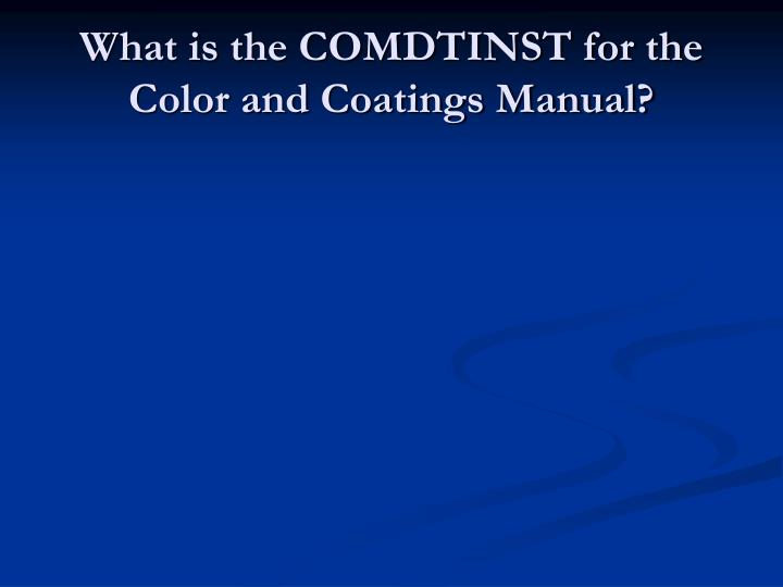 What is the COMDTINST for the Color and Coatings Manual?