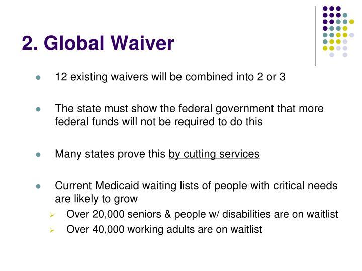 2. Global Waiver