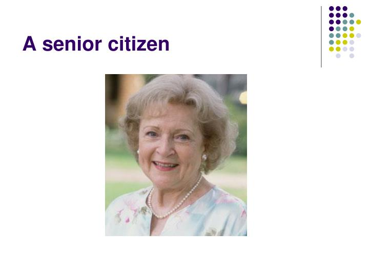 A senior citizen