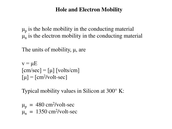 Hole and Electron Mobility