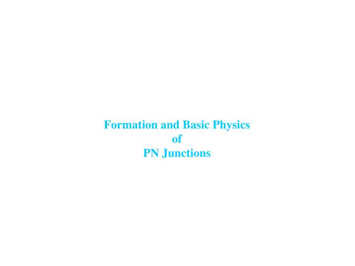 Formation and Basic Physics