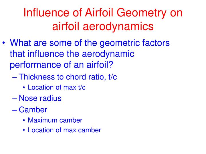 What are some of the geometric factors that influence the aerodynamic performance of an airfoil?
