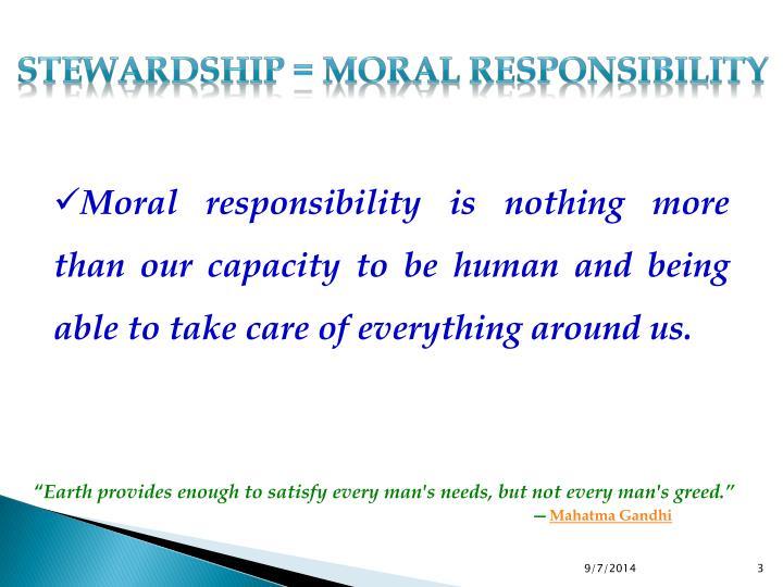 Stewardship = Moral Responsibility