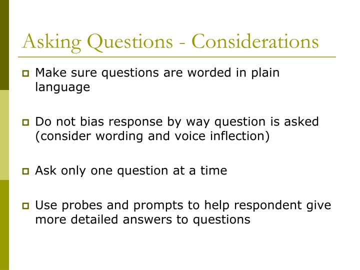 Asking Questions - Considerations