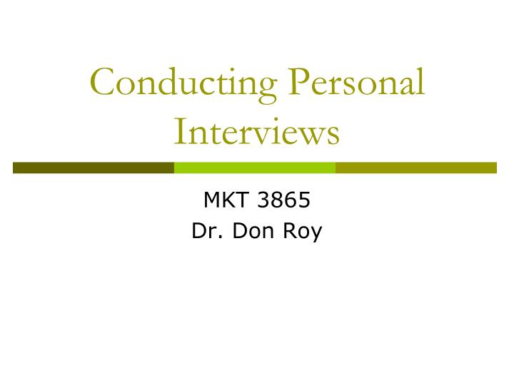 Conducting personal interviews