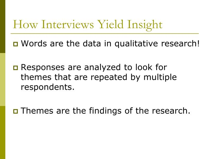 How Interviews Yield Insight