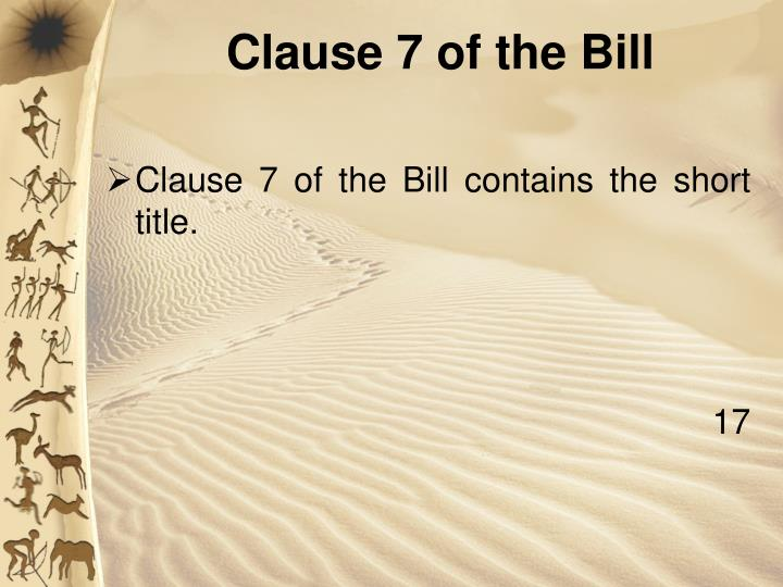 Clause 7 of the Bill contains the short title.