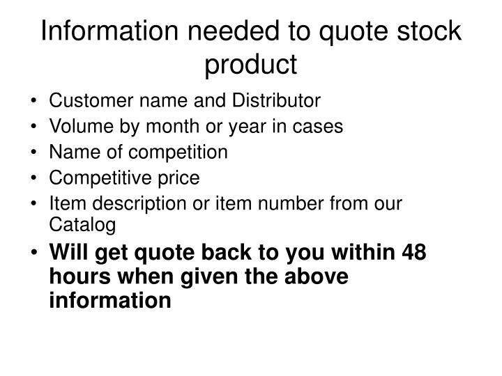 Information needed to quote stock product