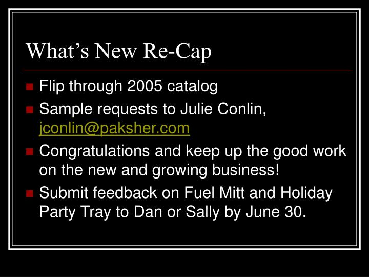 What's New Re-Cap
