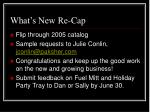 what s new re cap