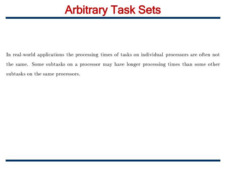 Arbitrary Task Sets