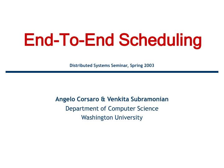 end to end scheduling