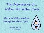 the adventures of walter the water drop