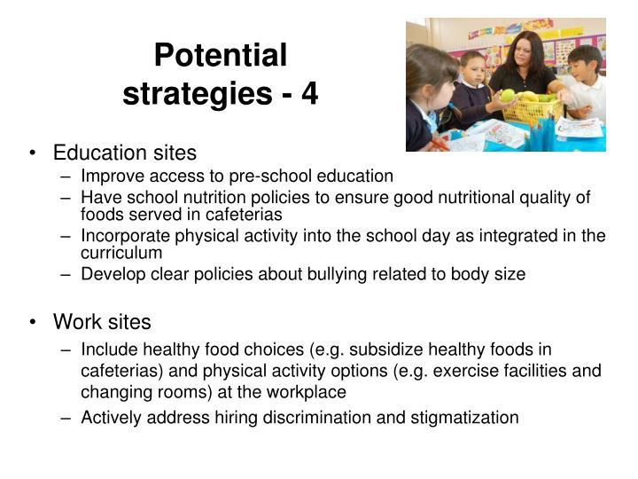 Potential strategies - 4