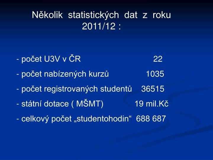 Několik  statistických  dat  z  roku  2011/12 :