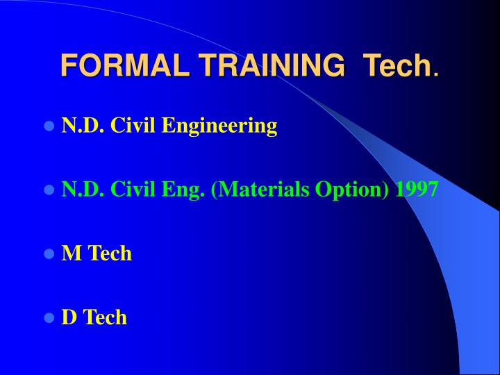 FORMAL TRAINING  Tech