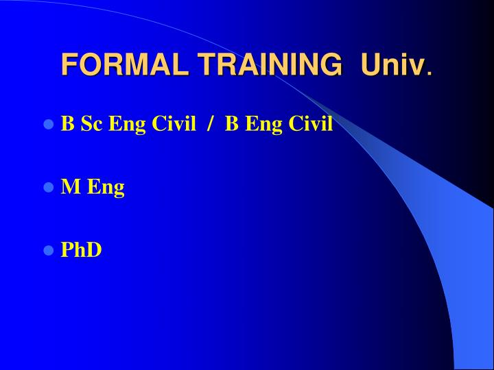 FORMAL TRAINING  Univ