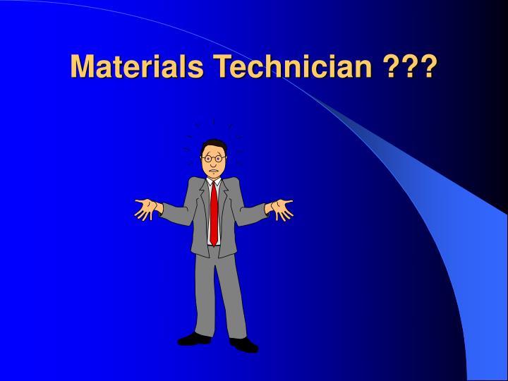 Materials Technician ???