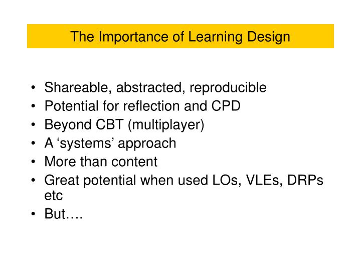 The Importance of Learning Design