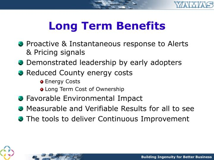 Long Term Benefits