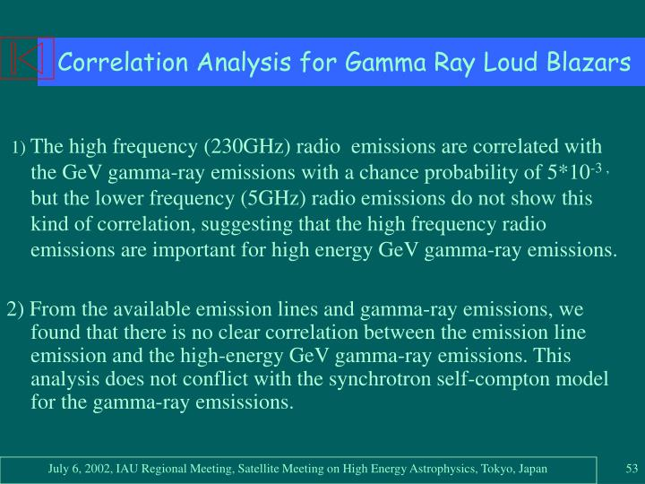 Correlation Analysis for Gamma Ray Loud Blazars