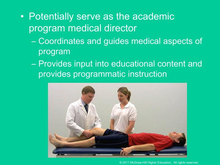 Potentially serve as the academic program medical director