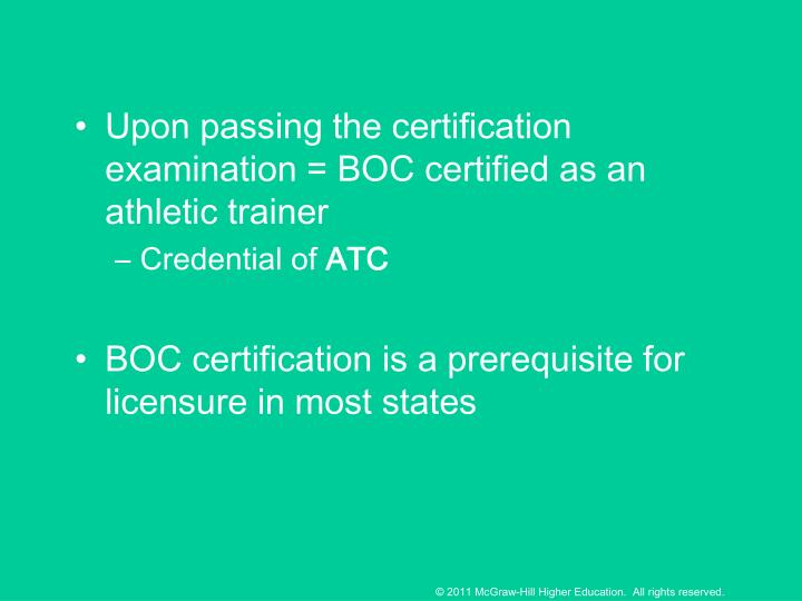 Upon passing the certification examination = BOC certified as an athletic trainer