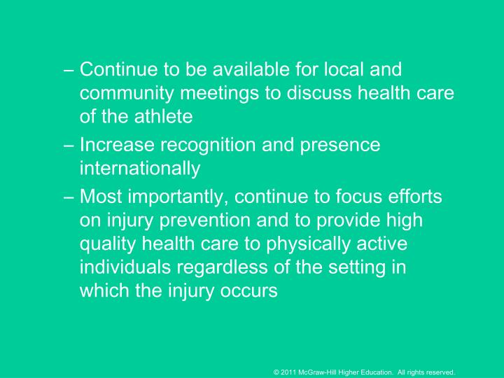 Continue to be available for local and community meetings to discuss health care of the athlete