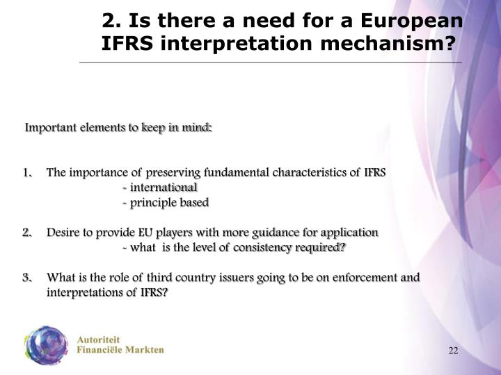 2. Is there a need for a European IFRS interpretation mechanism?