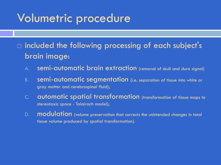 Volumetric procedure