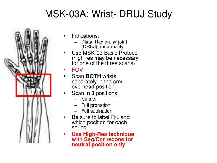 MSK-03A: Wrist- DRUJ Study