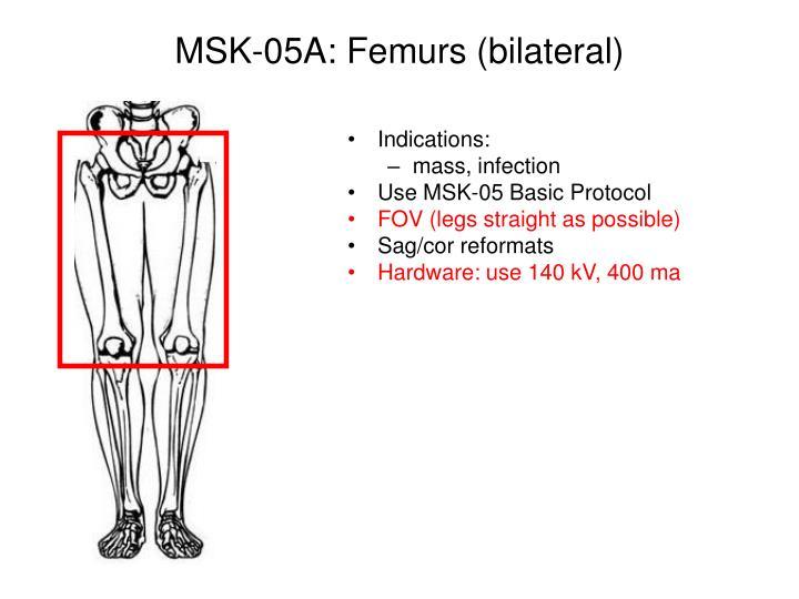 MSK-05A: Femurs (bilateral)