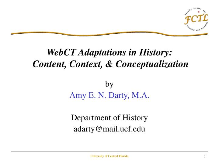 Webct adaptations in history content context conceptualization