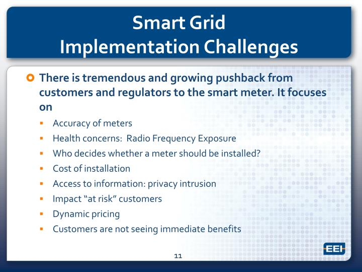 There is tremendous and growing pushback from customers and regulators to the smart meter. It focuses on