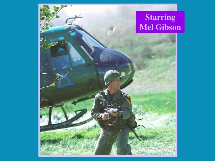 Starring Mel Gibson