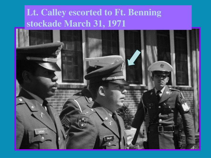 Lt. Calley escorted to Ft. Benning stockade March 31, 1971