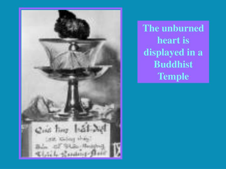 The unburned heart is displayed in a Buddhist Temple