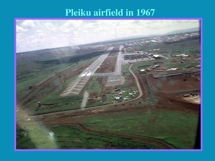 Pleiku airfield in 1967