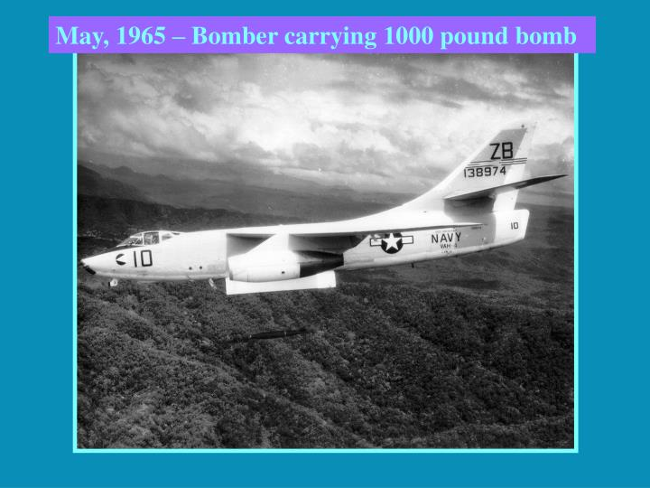 May, 1965 – Bomber carrying 1000 pound bomb