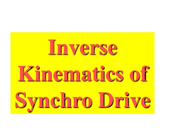 Inverse Kinematics of Synchro Drive