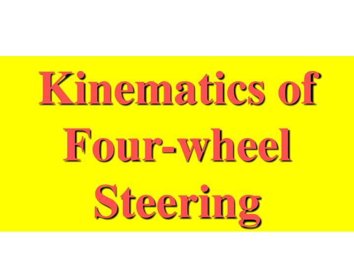 Kinematics of Four-wheel Steering