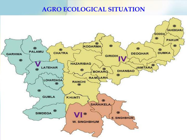 AGRO ECOLOGICAL SITUATION