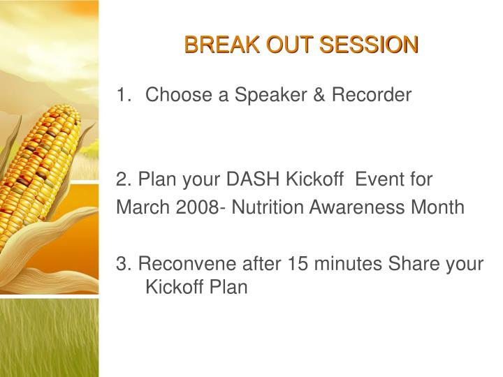 BREAK OUT SESSION