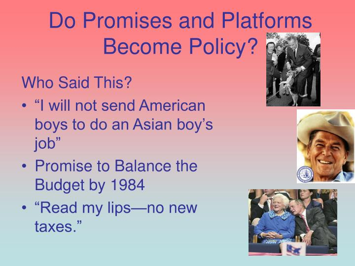Do Promises and Platforms Become Policy?
