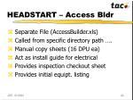 headstart access bldr