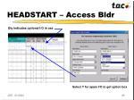 headstart access bldr4