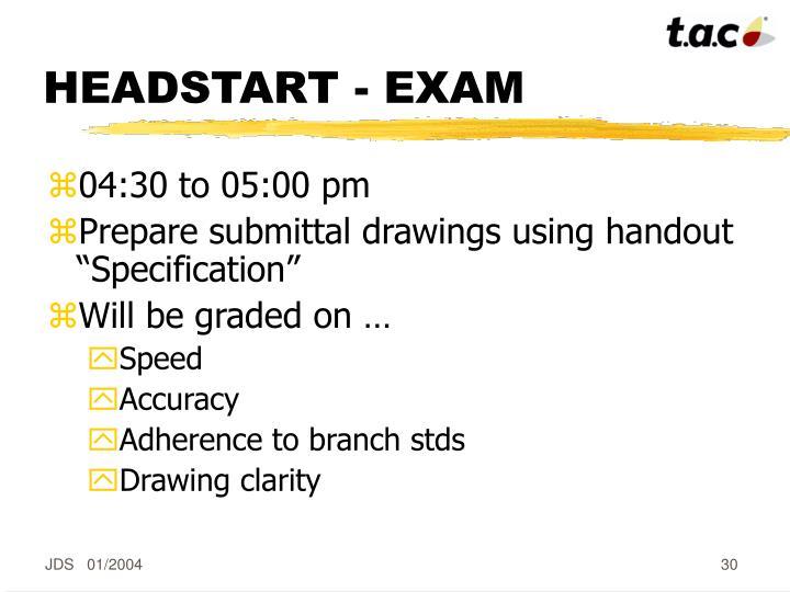 HEADSTART - EXAM