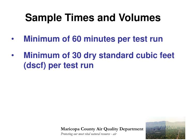 Sample Times and Volumes